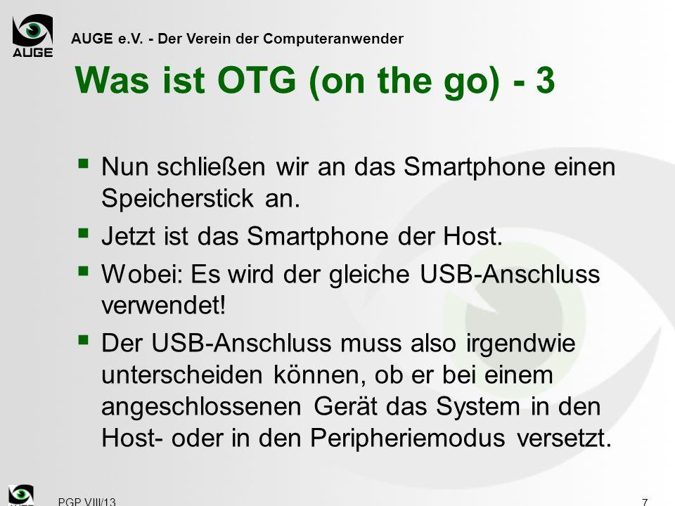 AUGE e.V. - Der Verein der Computeranwender Was ist OTG (on the go) - 3  Nun schließen wir an das Smartphone einen Speicherstick an.  Jetzt ist das
