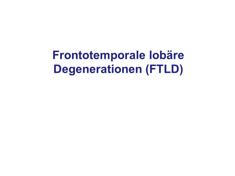 Frontotemporale lobäre Degenerationen (FTLD)
