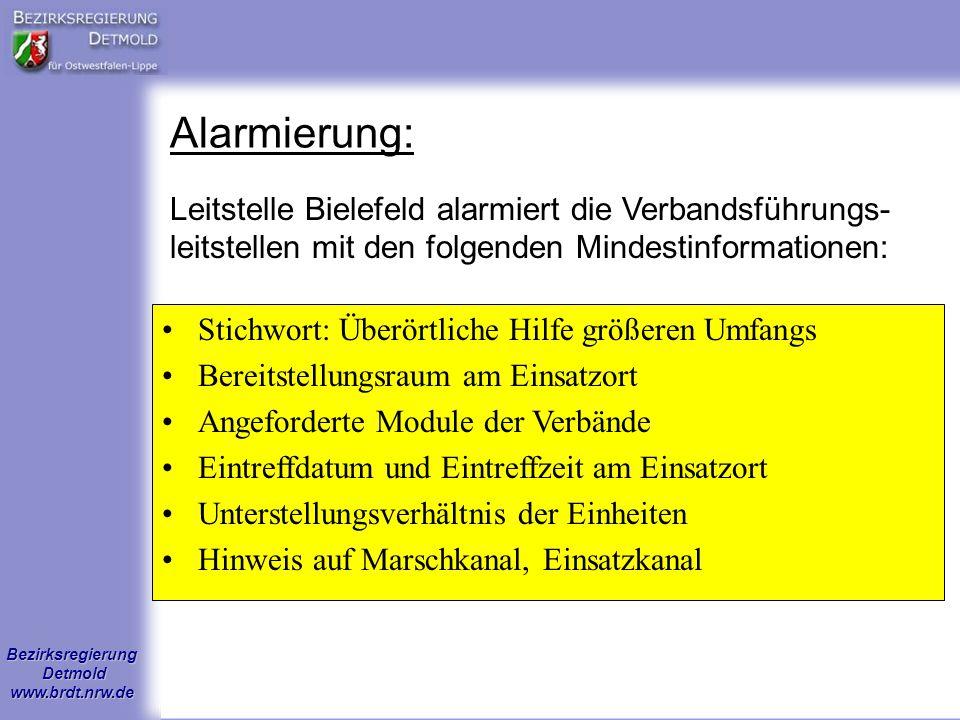 Bezirksregierung Detmold www.brdt.nrw.de Alarmierung: Leitstelle Bielefeld alarmiert die Verbandsführungs- leitstellen mit den folgenden Mindestinform