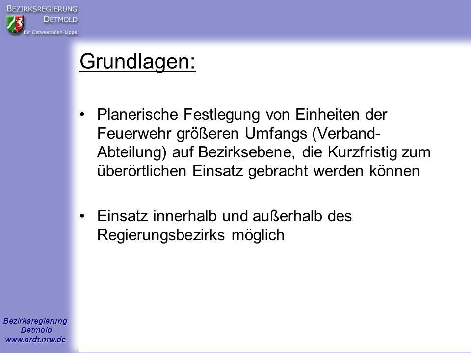 Bezirksregierung Detmold www.brdt.nrw.de Grundlagen: Planerische Festlegung von Einheiten der Feuerwehr größeren Umfangs (Verband- Abteilung) auf Bezi