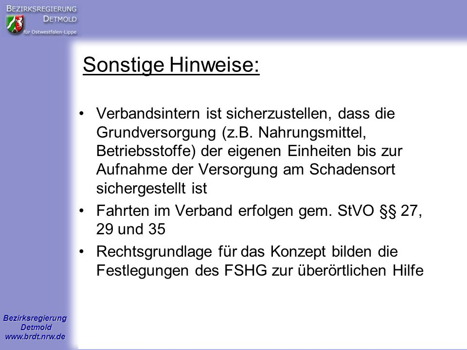 Bezirksregierung Detmold www.brdt.nrw.de Sonstige Hinweise: Verbandsintern ist sicherzustellen, dass die Grundversorgung (z.B. Nahrungsmittel, Betrieb