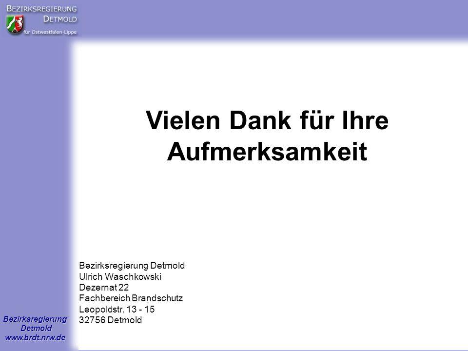 Bezirksregierung Detmold www.brdt.nrw.de Bezirksregierung Detmold Ulrich Waschkowski Dezernat 22 Fachbereich Brandschutz Leopoldstr.