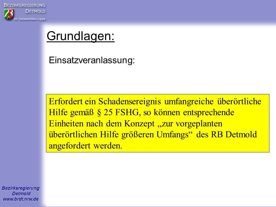 Bezirksregierung Detmold www.brdt.nrw.de Grundlagen: Erfordert ein Schadensereignis umfangreiche überörtliche Hilfe gemäß § 25 FSHG, so können entspre