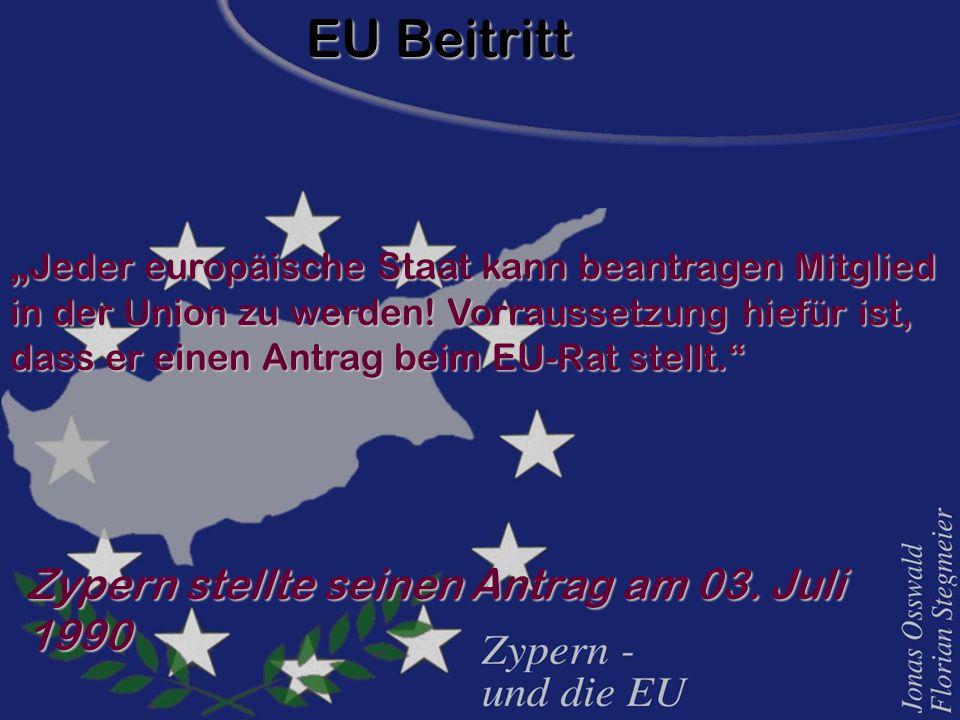 """"""" Jeder europäische Staat kann beantragen Mitglied in der Union zu werden! Vorraussetzung hiefür ist, dass er einen Antrag beim EU-Rat stellt."""" EU Bei"""