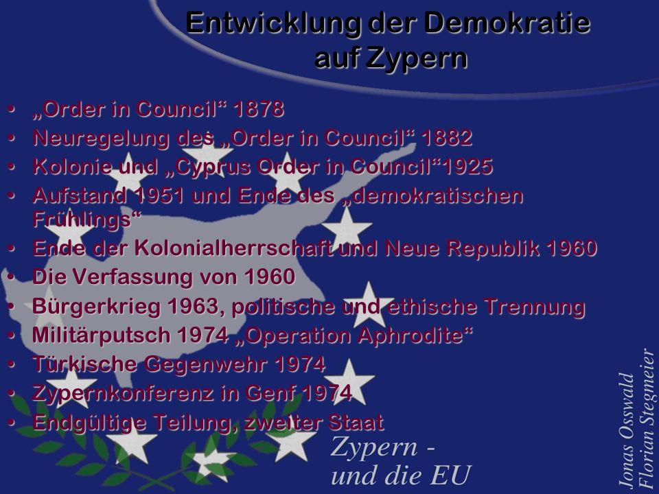 """Entwicklung der Demokratie auf Zypern """"Order in Council"""" 1878""""Order in Council"""" 1878 Neuregelung des """"Order in Council"""" 1882Neuregelung des """"Order in"""