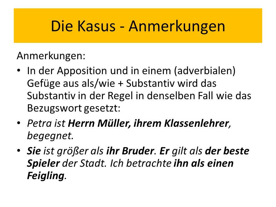 Die Kasus - Anmerkungen In einem Präpositionalgefüge hängt der Fall des Substantivs von der Präposition ab.
