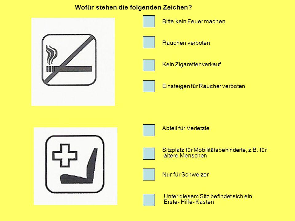 Bitte kein Feuer machen Rauchen verboten Kein Zigarettenverkauf Einsteigen für Raucher verboten Abteil für Verletzte Sitzplatz für Mobilitätsbehindert