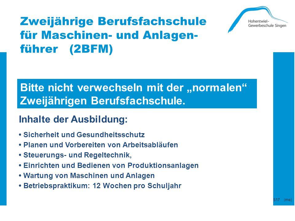 """Zweijährige Berufsfachschule für Maschinen- und Anlagen- führer (2BFM) Bitte nicht verwechseln mit der """"normalen"""" Zweijährigen Berufsfachschule. Inhal"""