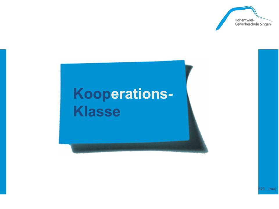 --- Koop-Klasse --- Kooperations- Klasse S23 (me)