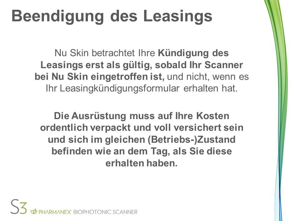 Beendigung des Leasings Nu Skin betrachtet Ihre Kündigung des Leasings erst als gültig, sobald Ihr Scanner bei Nu Skin eingetroffen ist, und nicht, wenn es Ihr Leasingkündigungsformular erhalten hat.
