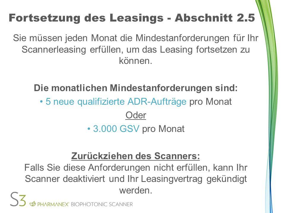 Fortsetzung des Leasings - Abschnitt 2.5 Sie müssen jeden Monat die Mindestanforderungen für Ihr Scannerleasing erfüllen, um das Leasing fortsetzen zu können.