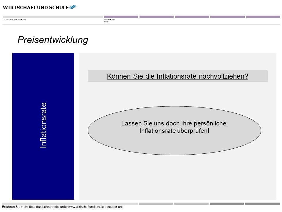 WIRTSCHAFT UND SCHULE UNTERRICHTSMATERIALIENHAUSHALT & GELD Erfahren Sie mehr über das Lehrerportal unter www.wirtschaftundschule.de/ueber-uns 8 Infla