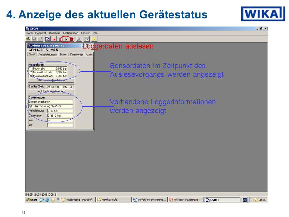 4. Anzeige des aktuellen Gerätestatus Loggerdaten auslesen Sensordaten im Zeitpunkt des Auslesevorgangs werden angezeigt Vorhandene Loggerinformatione