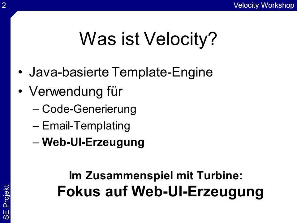 """Velocity Workshop SE Projekt 33 Eigene Objekte im Turbine Context (2) Beispiel String-Objekt Im Javacode: –context.put(""""hello ,new String(""""testing )) Im Template: –$hello the hello reference Ergibt als Output: –testing the hello reference"""