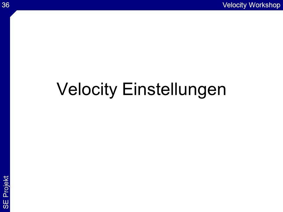 Velocity Workshop SE Projekt 36 Velocity Einstellungen