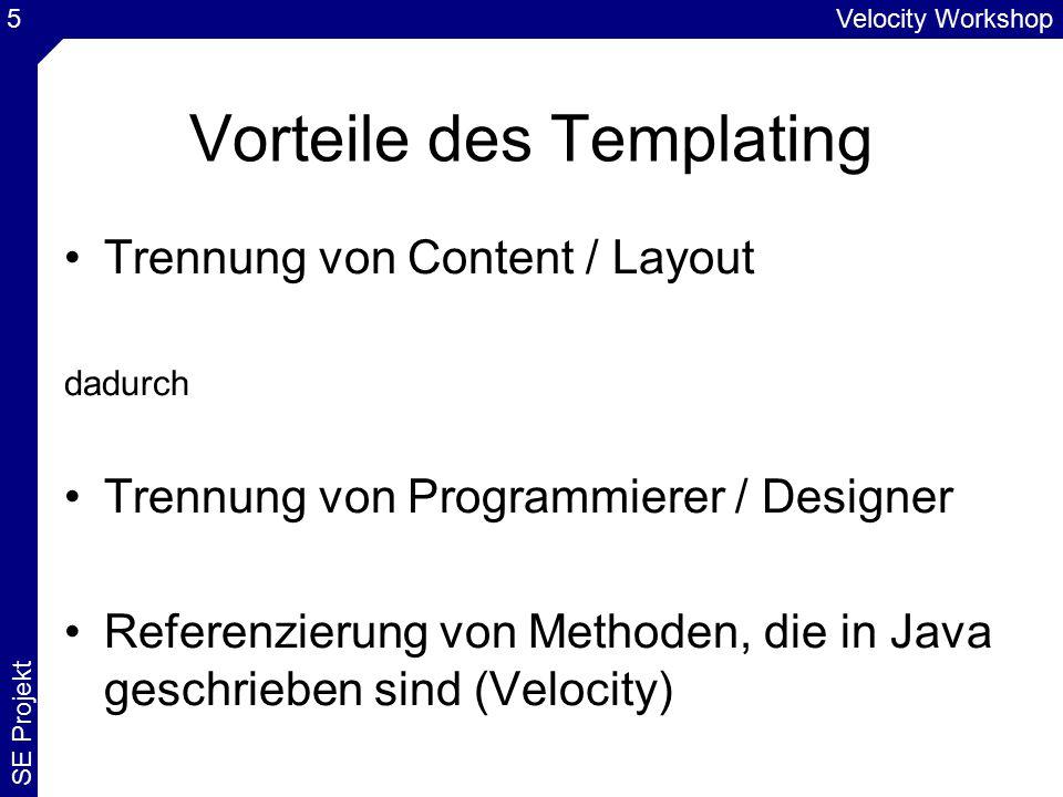 Velocity Workshop SE Projekt 16 #set (2) Ist der rechte Ausdruck einer #set Anweisung leer, wird NICHT null zugewiesen!.