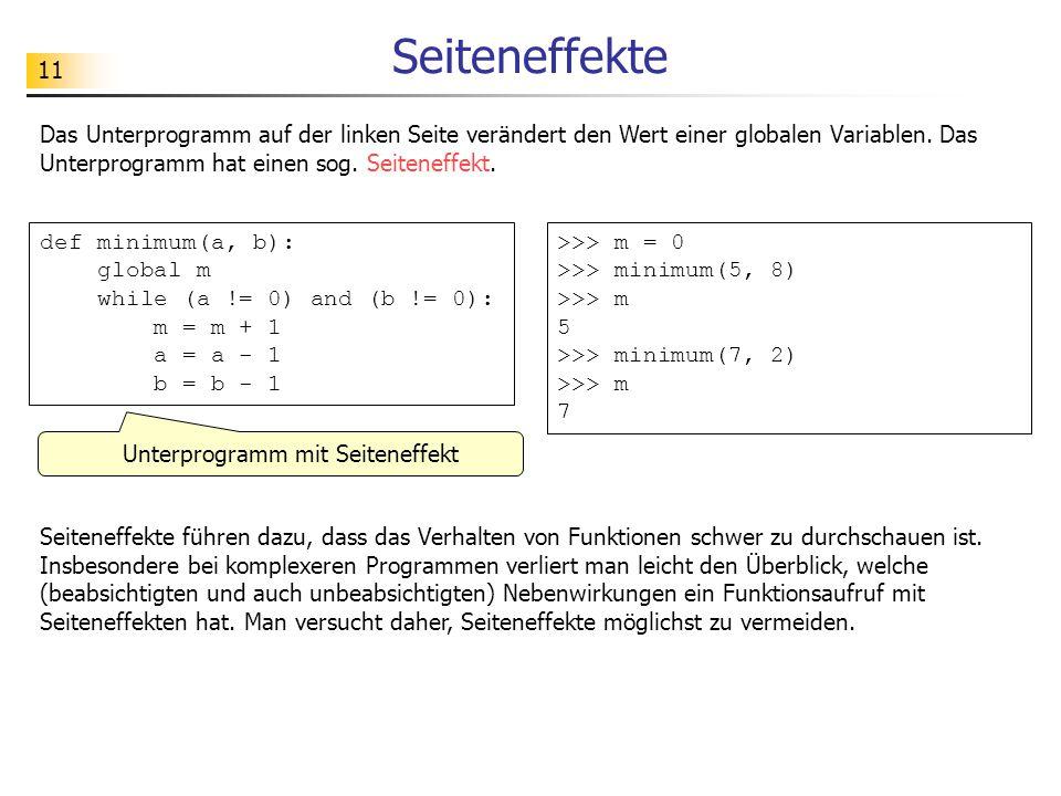 11 Seiteneffekte Das Unterprogramm auf der linken Seite verändert den Wert einer globalen Variablen.