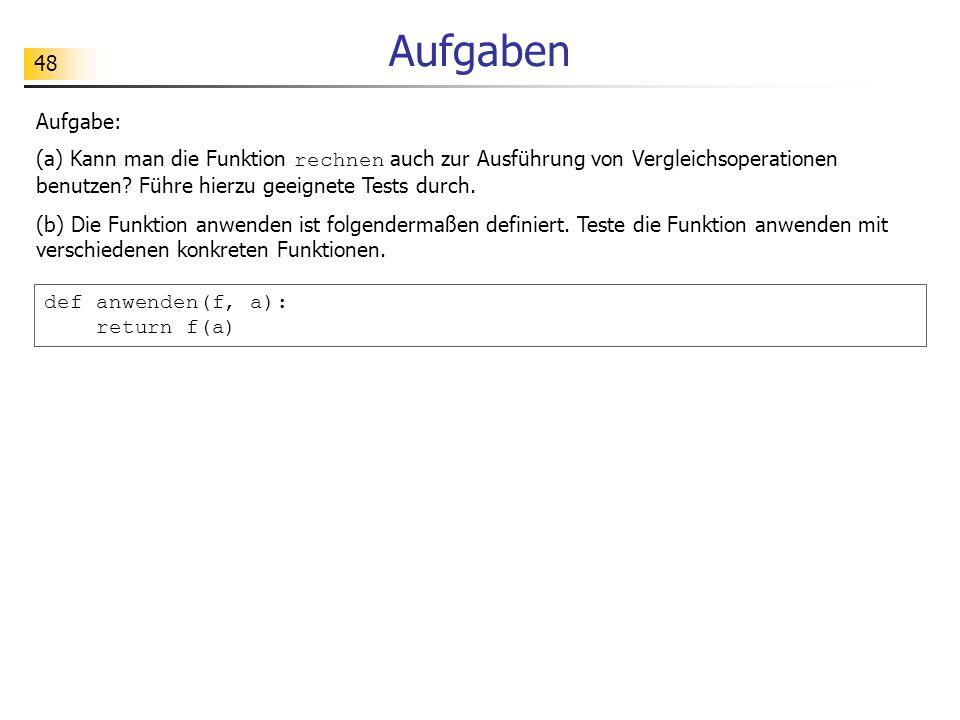 48 Aufgaben Aufgabe: (a) Kann man die Funktion rechnen auch zur Ausführung von Vergleichsoperationen benutzen.
