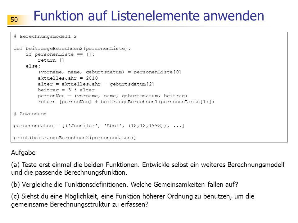 50 Funktion auf Listenelemente anwenden Aufgabe (a) Teste erst einmal die beiden Funktionen.