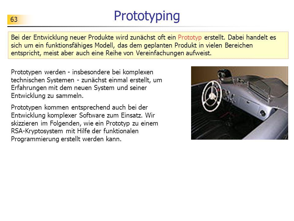 63 Prototyping Bei der Entwicklung neuer Produkte wird zunächst oft ein Prototyp erstellt.