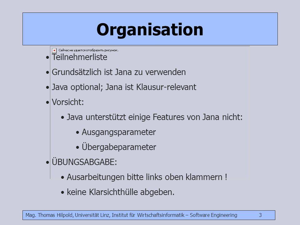 Mag. Thomas Hilpold, Universität Linz, Institut für Wirtschaftsinformatik – Software Engineering 3 Teilnehmerliste Grundsätzlich ist Jana zu verwenden