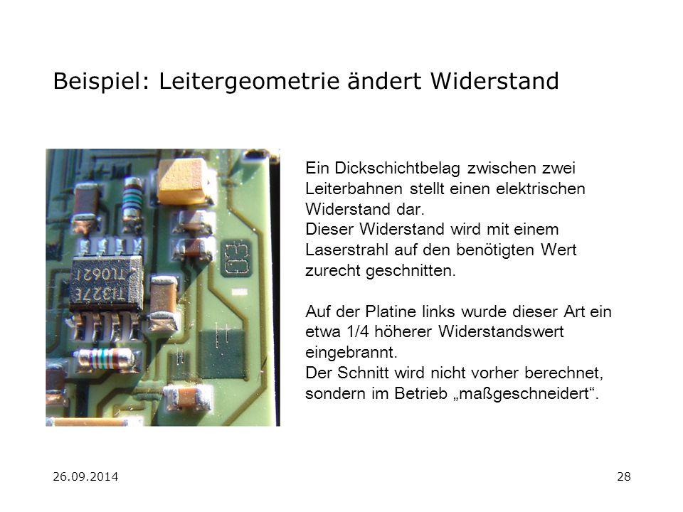 26.09.201428 Beispiel: Leitergeometrie ändert Widerstand Ein Dickschichtbelag zwischen zwei Leiterbahnen stellt einen elektrischen Widerstand dar. Die