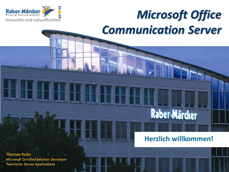 Techno Summit 2009 www.raber-maercker.de Herzlich willkommen! Microsoft Office Communication Server Thomas Kuhn Microsoft Certified Solution Developer