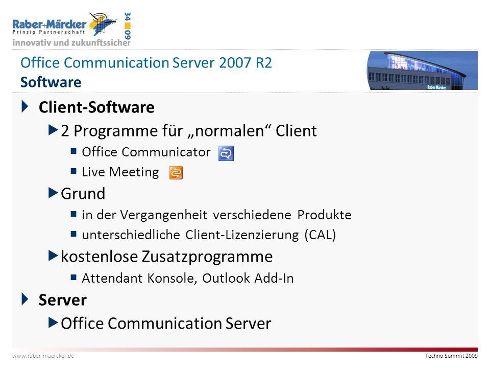 "Techno Summit 2009 www.raber-maercker.de Office Communication Server 2007 R2 Software  Client-Software  2 Programme für ""normalen"" Client  Office C"