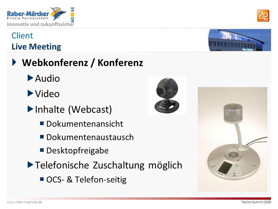 Techno Summit 2009 www.raber-maercker.de Voicefunktionen Office Communicator  Voice over IP  SIP-Protokoll  Telefonfunktionalitäten  Call Delegation  Chef-Sekretärinnen-Schaltung  Teamschaltung  Voicemail  Anrufbeantworter  in MS Exchange integriert