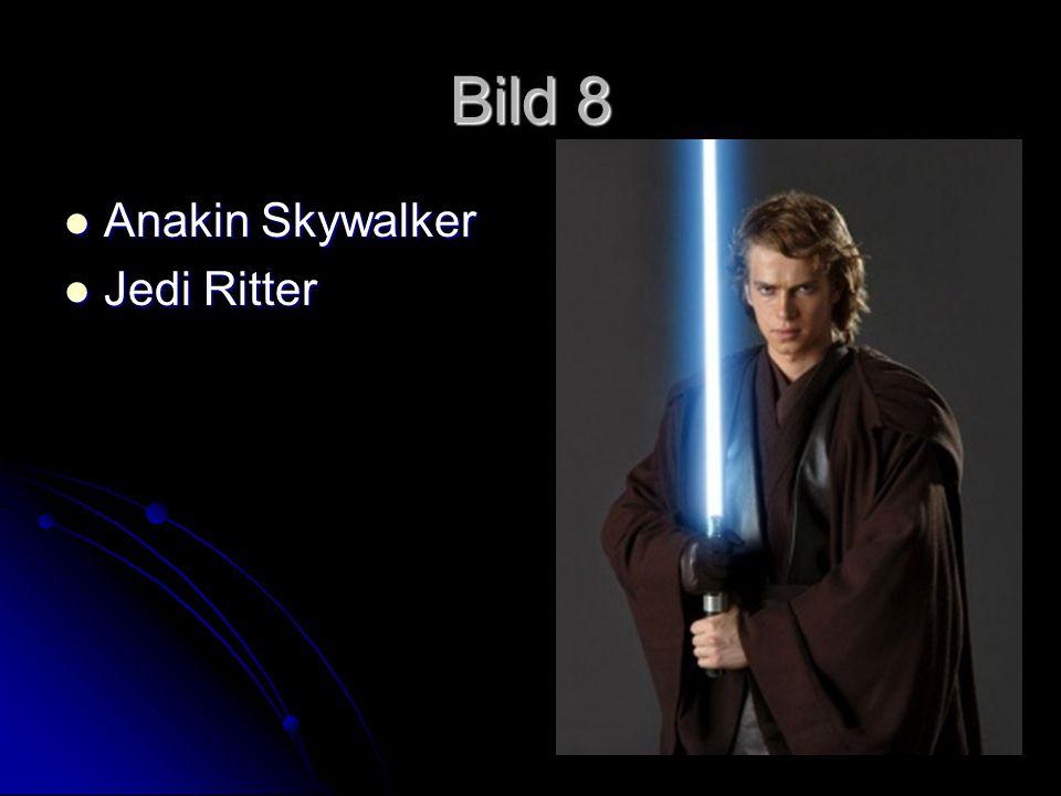 Bild 8 Anakin Skywalker Anakin Skywalker Jedi Ritter Jedi Ritter