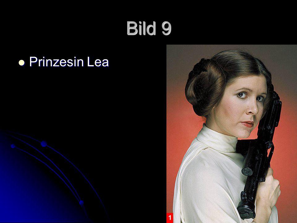 Bild 9 Prinzesin Lea Prinzesin Lea