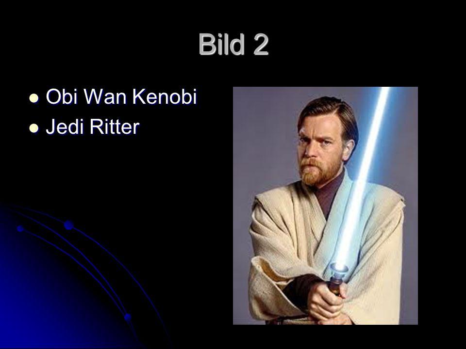 Bild 2 Obi Wan Kenobi Obi Wan Kenobi Jedi Ritter Jedi Ritter