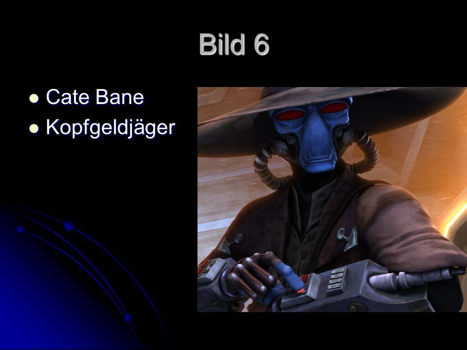 Bild 6 Cate Bane Cate Bane Kopfgeldjäger Kopfgeldjäger