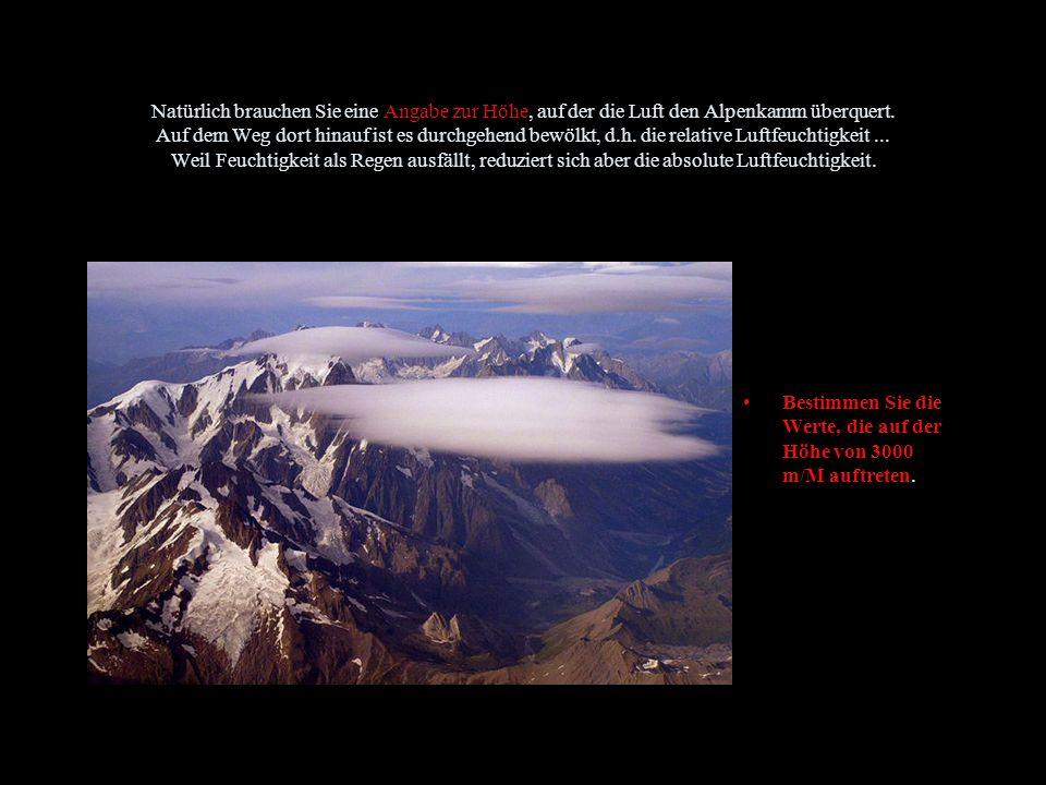 Bestimmen Sie nun die für die Eigenheiten der Luftmasse : T =...