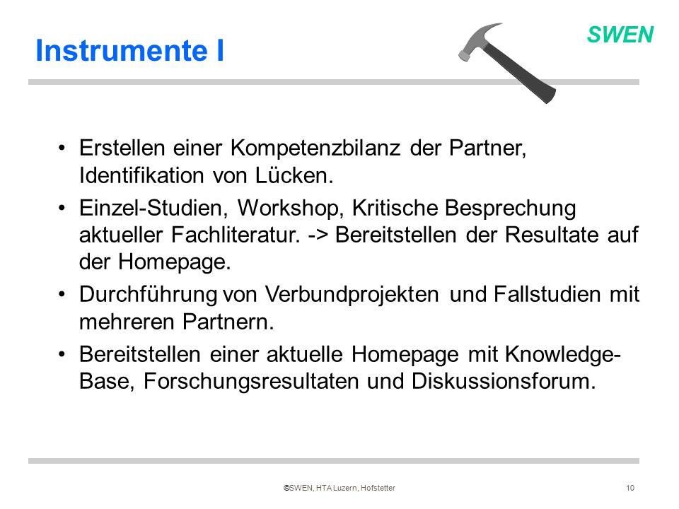 SWEN ©SWEN, HTA Luzern, Hofstetter10 Instrumente I Erstellen einer Kompetenzbilanz der Partner, Identifikation von Lücken.