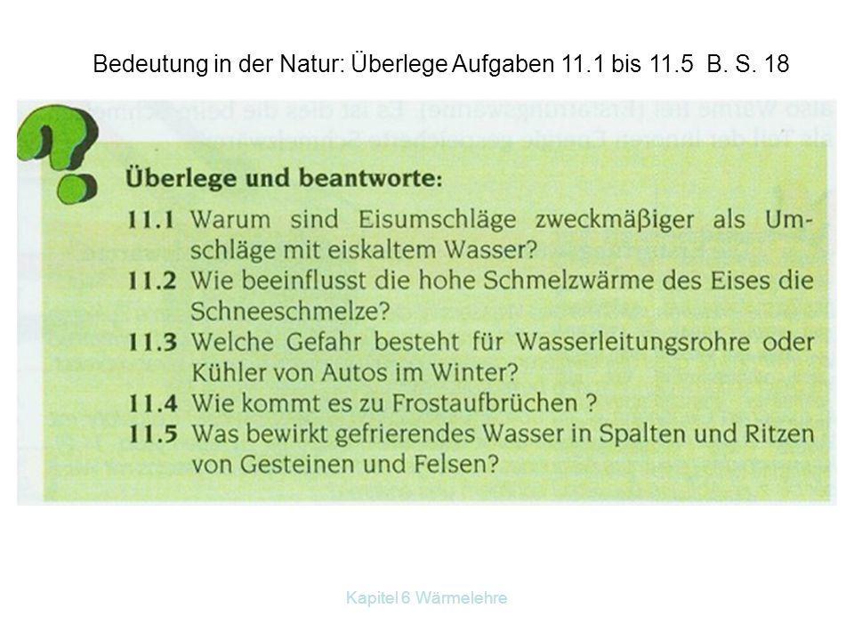 Kapitel 6 Wärmelehre Bedeutung in der Natur: Überlege Aufgaben 11.1 bis 11.5 B. S. 18