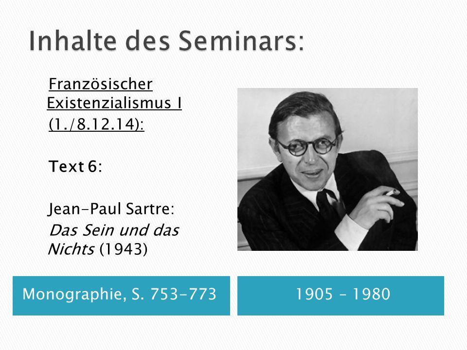 Monographie, S. 753-7731905 – 1980 Französischer Existenzialismus I (1./8.12.14): Text 6: Jean-Paul Sartre: Das Sein und das Nichts (1943)