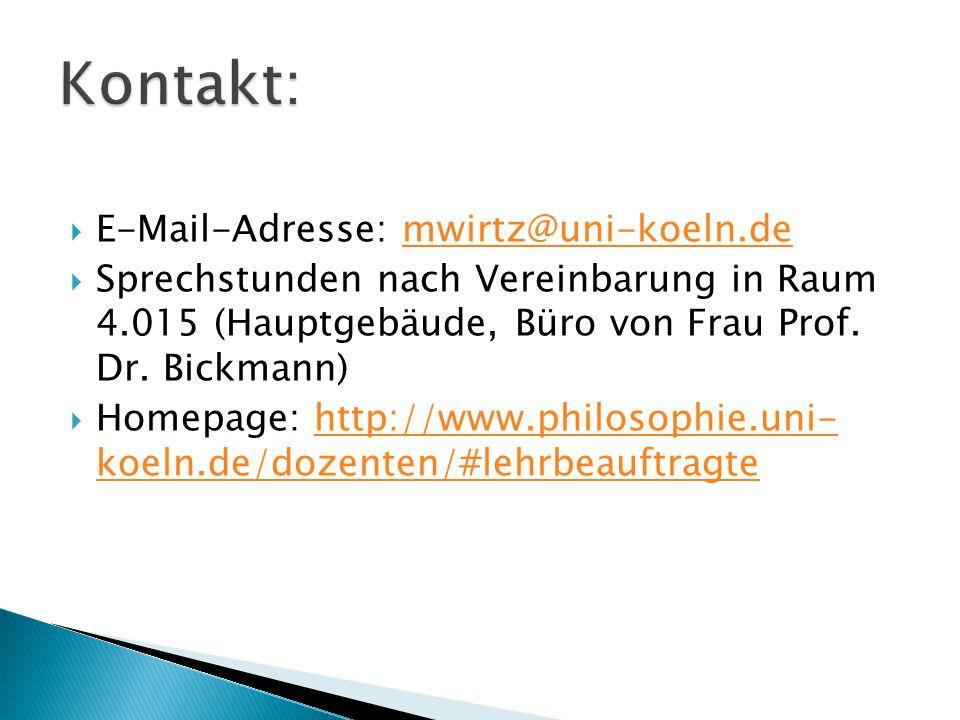  E-Mail-Adresse: mwirtz@uni-koeln.demwirtz@uni-koeln.de  Sprechstunden nach Vereinbarung in Raum 4.015 (Hauptgebäude, Büro von Frau Prof. Dr. Bickma