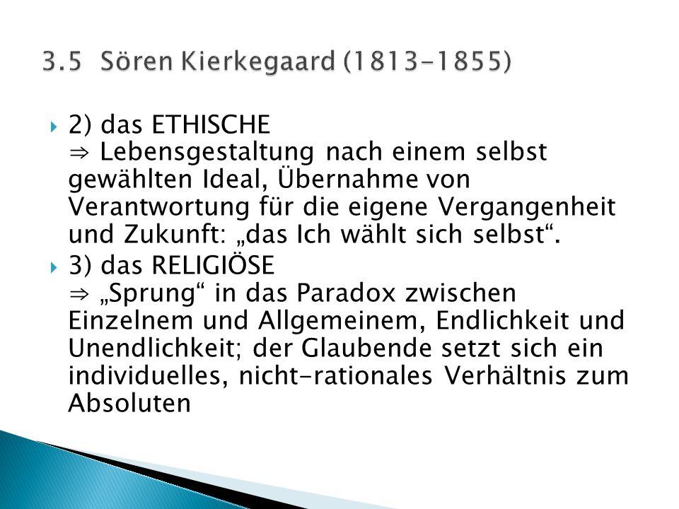 """ 2) das ETHISCHE ⇒ Lebensgestaltung nach einem selbst gewählten Ideal, Übernahme von Verantwortung für die eigene Vergangenheit und Zukunft: """"das Ich"""