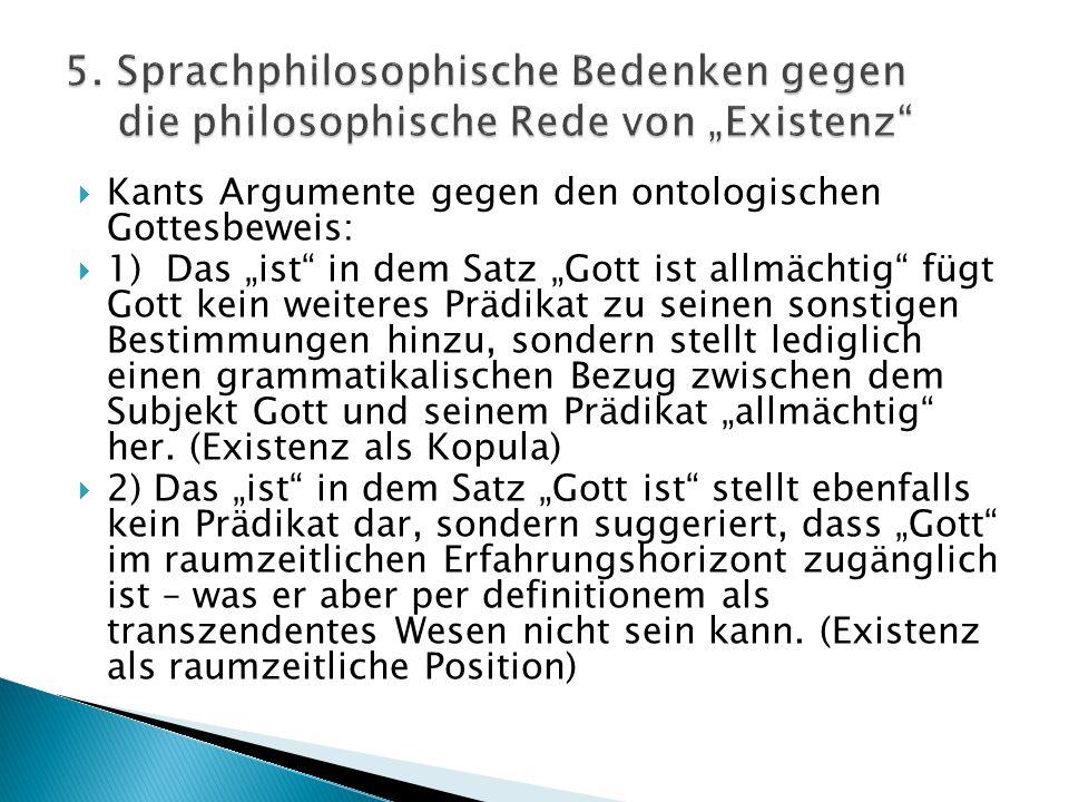 """ Kants Argumente gegen den ontologischen Gottesbeweis:  1) Das """"ist"""" in dem Satz """"Gott ist allmächtig"""" fügt Gott kein weiteres Prädikat zu seinen so"""