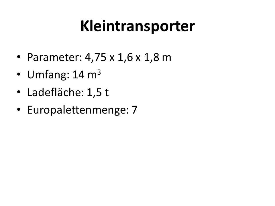 Kleintransporter Parameter: 4,75 x 1,6 x 1,8 m Umfang: 14 m 3 Ladefläche: 1,5 t Europalettenmenge: 7