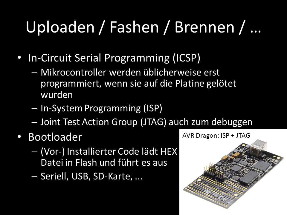 Uploaden / Fashen / Brennen / … In-Circuit Serial Programming (ICSP) – Mikrocontroller werden üblicherweise erst programmiert, wenn sie auf die Platin
