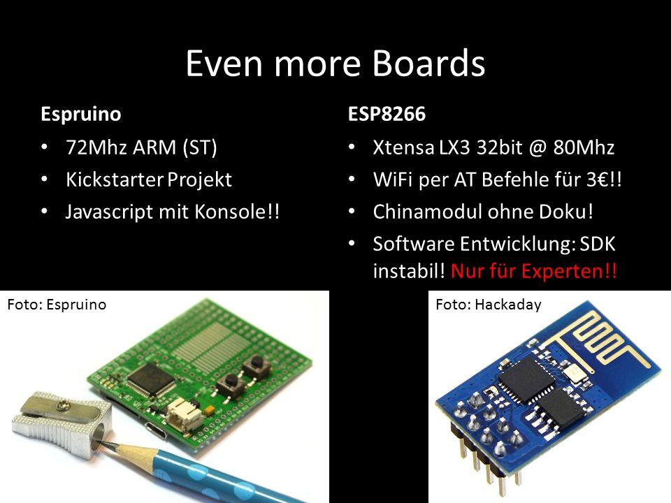 Even more Boards Espruino 72Mhz ARM (ST) Kickstarter Projekt Javascript mit Konsole!! ESP8266 Xtensa LX3 32bit @ 80Mhz WiFi per AT Befehle für 3€!! Ch