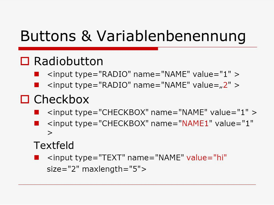 Buttons & Variablenbenennung  Radiobutton  Checkbox Textfeld