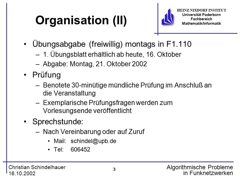 3 Christian Schindelhauer 16.10.2002 HEINZ NIXDORF INSTITUT Universität Paderborn Fachbereich Mathematik/Informatik Algorithmische Probleme in Funknet