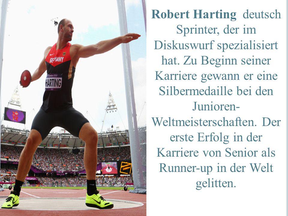 Robert Harting deutsch Sprinter, der im Diskuswurf spezialisiert hat. Zu Beginn seiner Karriere gewann er eine Silbermedaille bei den Junioren- Weltme