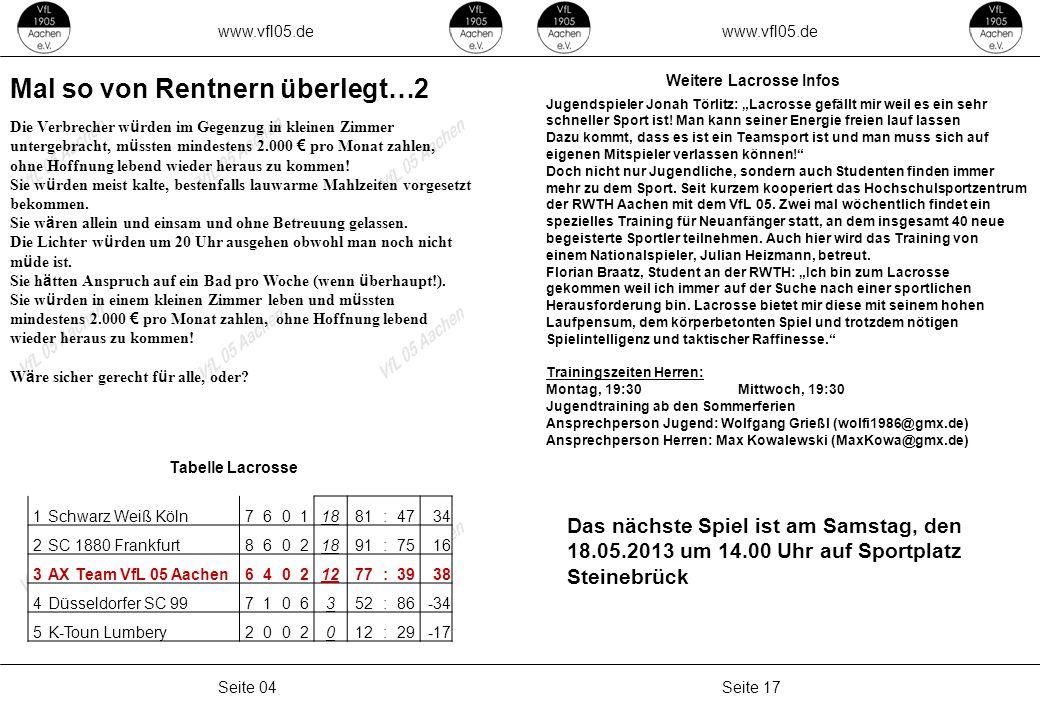 www.vfl05.de Seite 17Seite 04 Mal so von Rentnern überlegt…2 Die Verbrecher w ü rden im Gegenzug in kleinen Zimmer untergebracht, m ü ssten mindestens