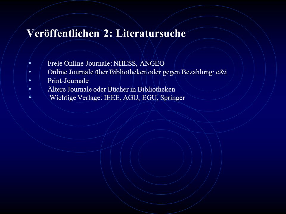 Veröffentlichen 3: Struktur einer Publikation Title, Authors, Affiliation Abstract Introduction, Methods Results, Discussion and Outlook Acknowledgement, Appendix References