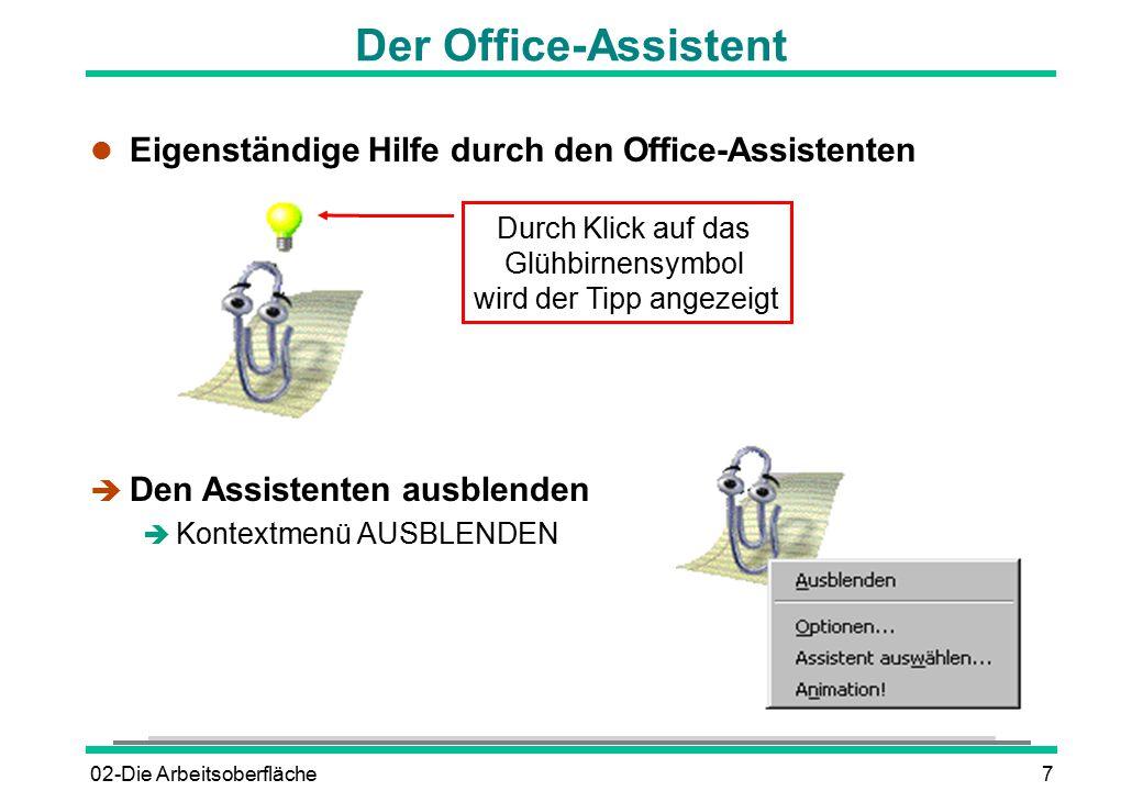 02-Die Arbeitsoberfläche7 Der Office-Assistent l Eigenständige Hilfe durch den Office-Assistenten è Den Assistenten ausblenden è Kontextmenü AUSBLENDE