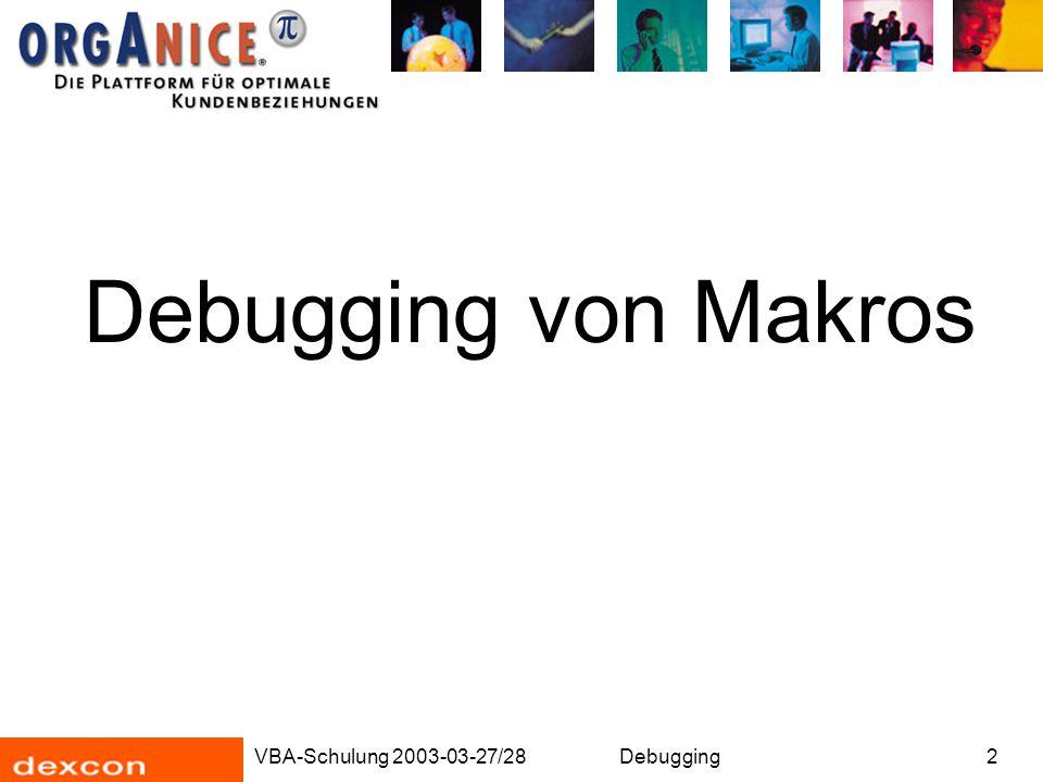 VBA-Schulung 2003-03-27/28Debugging2 Debugging von Makros